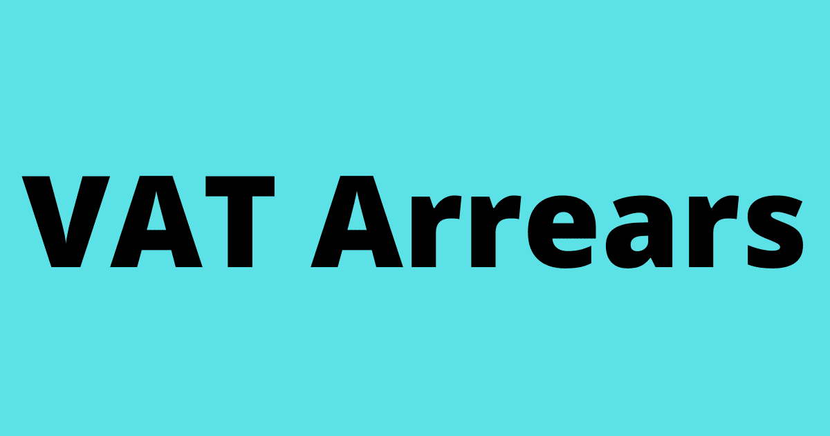 VAT Arrears - a problem that won't go away but can be managed